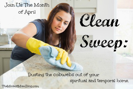 Clean Sweep: Dusting Away the cobwebs from our spiritual and temporal lives