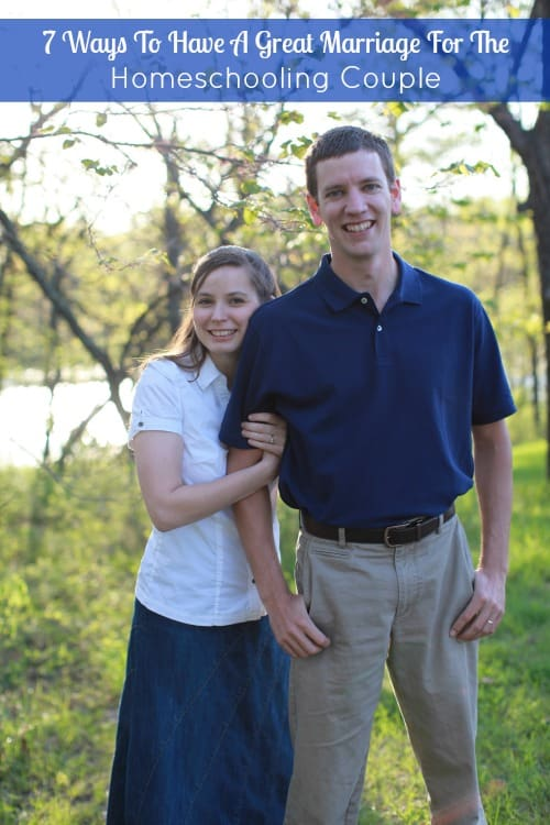 7 Ways To Have A Great Marriage For The HOmeschooling Couple