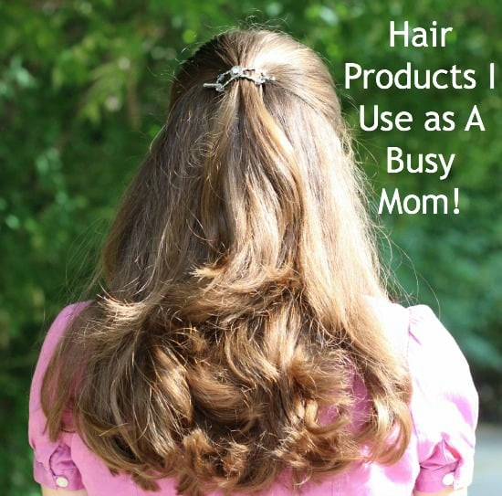 Hair Styling Products I Use as A Busy mom!