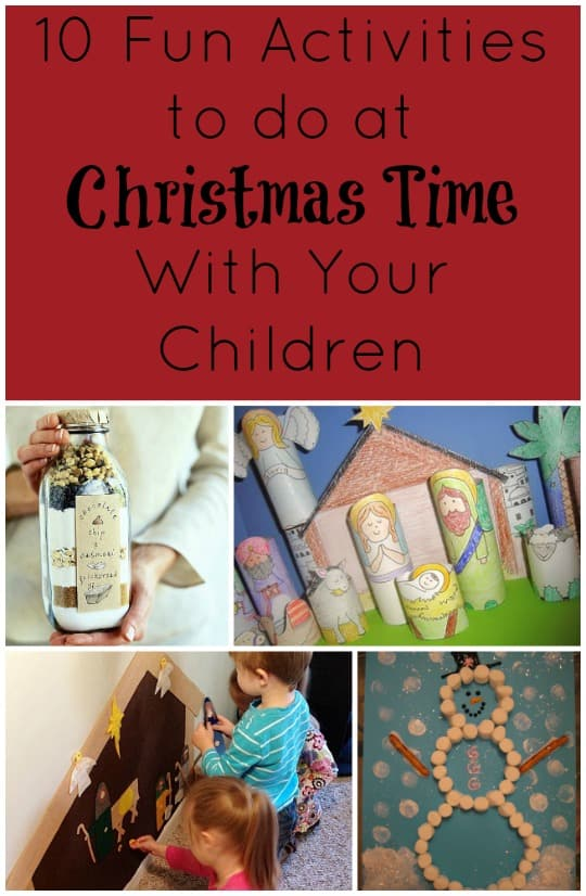 10 Fun Activities to do at Christmas Time With your Children!