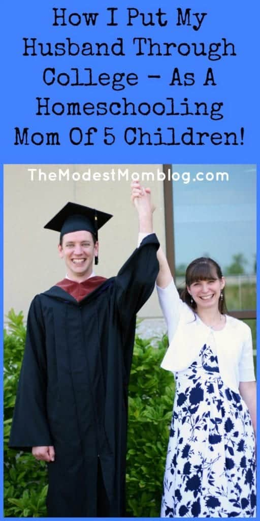 How I put my husband through college, while homeschooling with five children! | themodestmomblog.com
