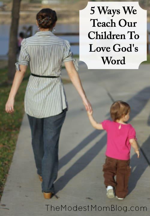 Five Ways we Teach Our Children To Love God's Word