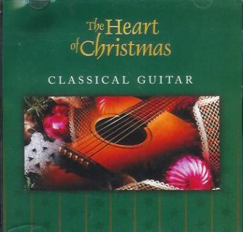 The Heart of Christmas Classical Guitar
