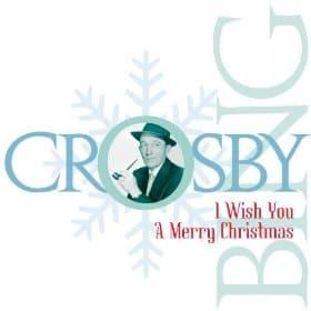 Bing Crosby I Wish You  A Merry Christmas