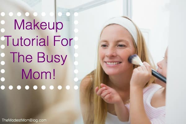 Makeup Tutorial for Busy Moms!