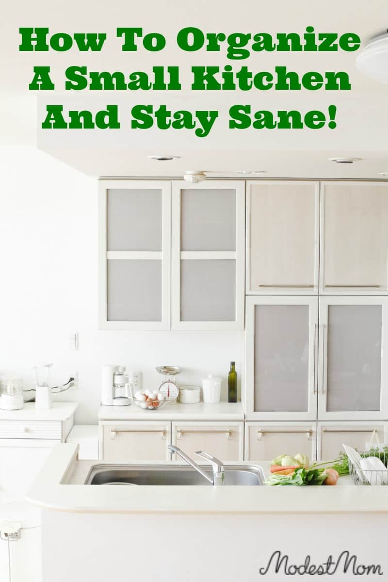 How To Organize A Small Kitchen And Stay Sane!