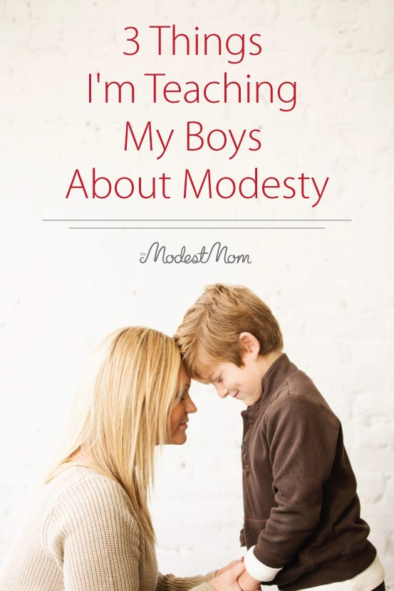 3 Things I'm Teaching My Boys About Modesty....because it's not all about the women only when it comes to modesty!