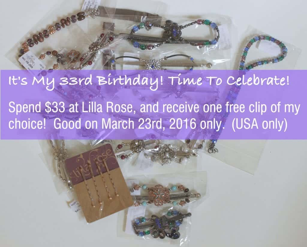 Celebrate my birthday with this special offer! Spend $33 at Lilla Rose, and receive a free clip of my choice! Only available on March 23rd, 2016