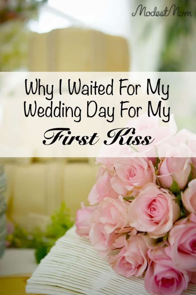 Why I Waited For My Wedding Day For My First Kiss!