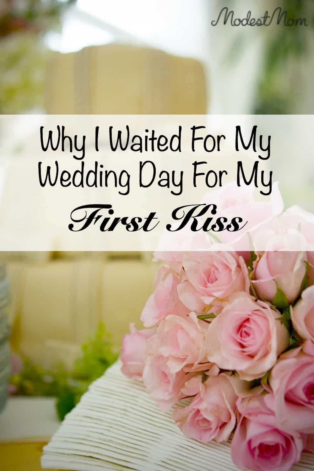 Why I Waited For My Wedding Day For My First Kiss