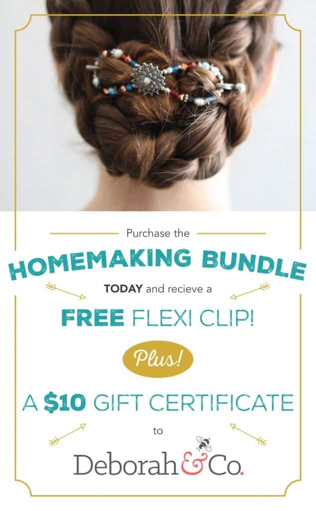 Purchase the Ultimate Homemaking Bundle and receive a FREE Flexi Clip, plus a $10 gift certificate to Deborah & Co.