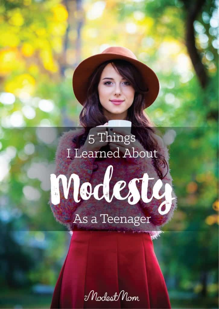 5 Things I Learned About Modesty As A Teenager.
