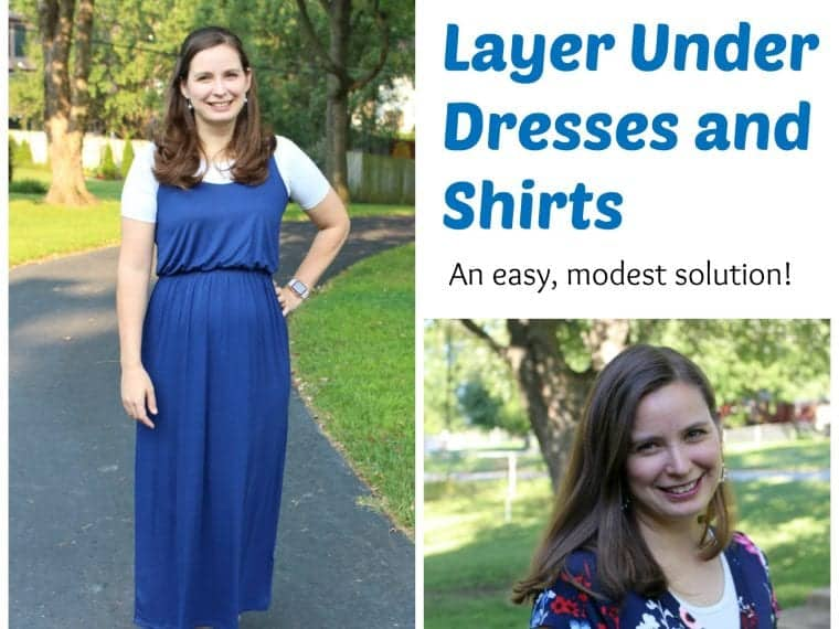 How to layer under dresses and shirts for an easy modest solution!